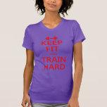 GUARDE LA FIT y ENTRENE DIFÍCILMENTE (el ROJO) Camiseta
