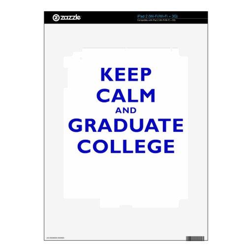 Guarde la universidad tranquila y graduada iPad 2 skin
