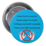 Guarde por favor las manos al botón del uno mismo  pins