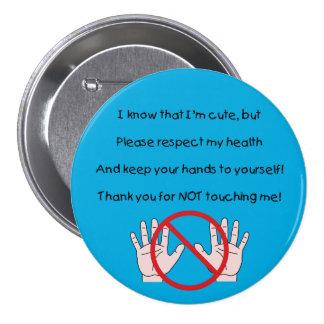 Guarde por favor las manos al botón del uno mismo  pin redondo de 3 pulgadas