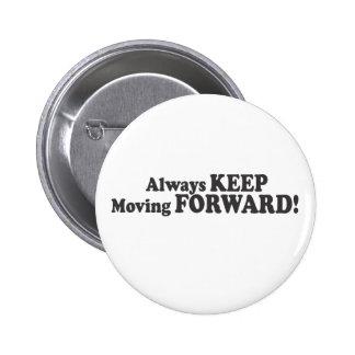 ¡GUARDE siempre el moverse ADELANTE! Pins