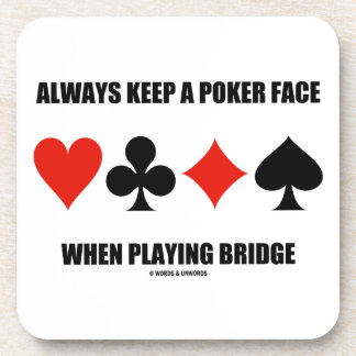 Guarde siempre una cara de póker al jugar el posavasos