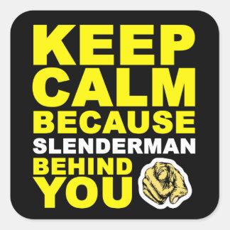 Guarde Slenderman tranquilo detrás de usted Pegatina Cuadrada