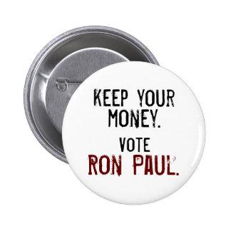 Guarde su dinero. Vote a Ron Paul. Pin Redondo 5 Cm