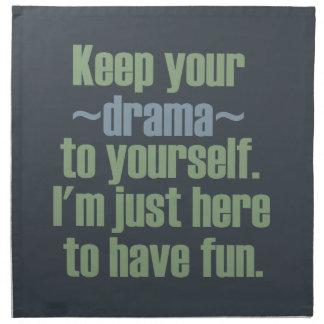Guarde su drama a sí mismo. Estoy aquí divertirse Servilleta De Papel