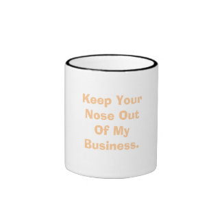 Guarde su nariz fuera de mi negocio taza de dos colores