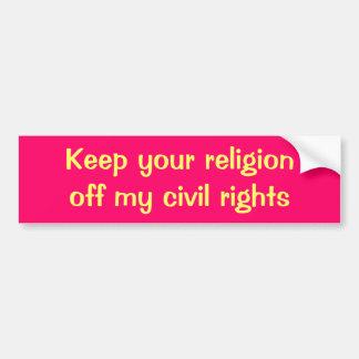 Guarde su religión de las mis derechas civiles pegatina para auto
