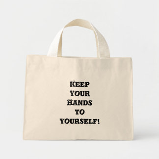 Guarde sus manos a sí mismo - matón anti bolsa tela pequeña