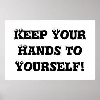 Guarde sus manos a sí mismo - matón anti posters