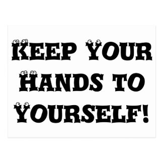 Guarde sus manos a sí mismo - matón anti postales