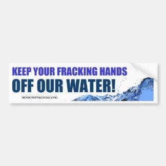 Guarde sus manos de Fracking de nuestra agua Pegatina De Parachoque