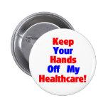 ¡Guarde sus manos de mi atención sanitaria! Pins