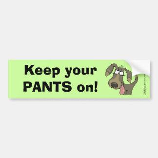 ¡Guarde sus PANTALONES encendido! - Pegatina para  Pegatina Para Auto