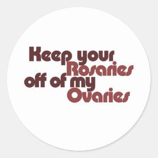 Guarde sus rosarios apagado de mis ovarios etiquetas redondas