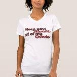 Guarde sus rosarios apagado de mis ovarios camisetas