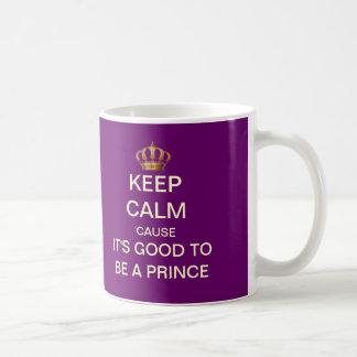 Guarde tranquilo su bueno ser un príncipe Funny Taza