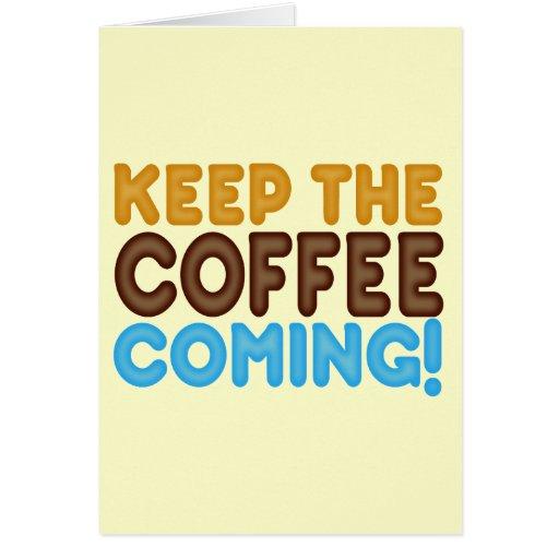 Guarde venir del café tarjeta de felicitación