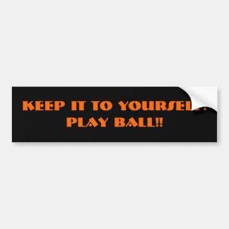 Guárdelo a sí mismo.  ¡Juegue la bola!! Etiqueta De Parachoque