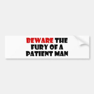 Guárdese de la furia de un hombre paciente pegatina para auto