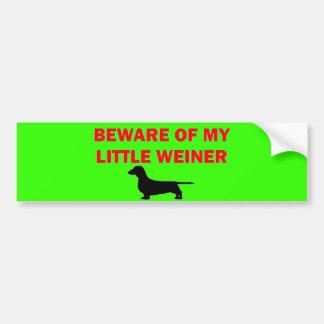 Guárdese de mi pequeño chiste de Weiner Pegatina Para Auto