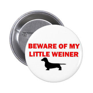 Guárdese de mi pequeño chiste de Weiner Pin Redondo 5 Cm