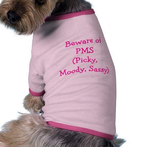 Guárdese de PMS (criticón, cambiante, descarado) Camisa De Perrito