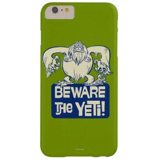 ¡Guárdese de Yeti! Funda De iPhone 6 Plus Barely There