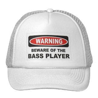 Guárdese del gorra del bajista