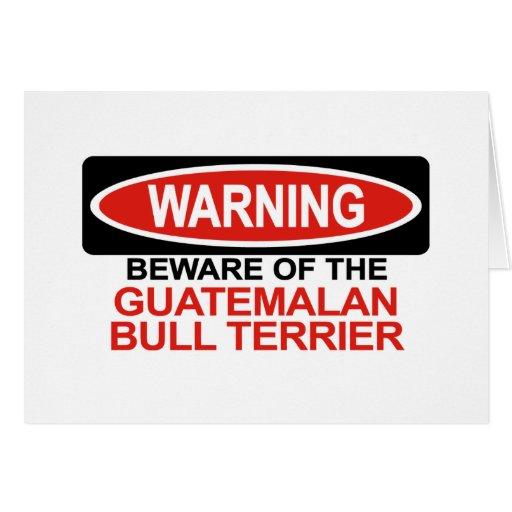 Guárdese del guatemalteco bull terrier tarjeta de felicitación
