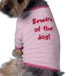 ¡Guárdese del perro! Camisa De Mascota