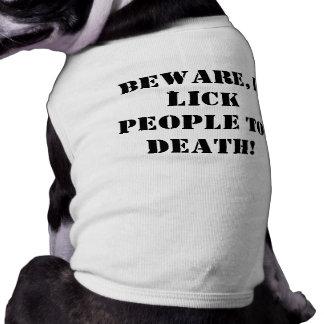 ¡Guárdese, yo lamen a gente a la muerte! Playera Sin Mangas Para Perro