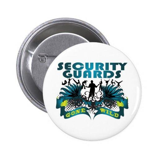 Guardias de seguridad idos salvajes pin