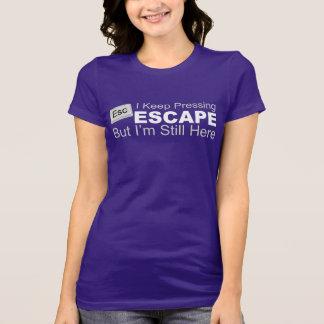 Guardo el presionar de ESCAPE pero sigo siendo T Shirt