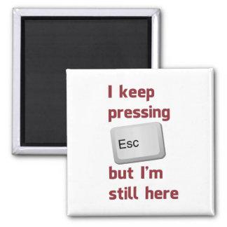 Guardo el presionar de la tecla de escape pero imán cuadrado