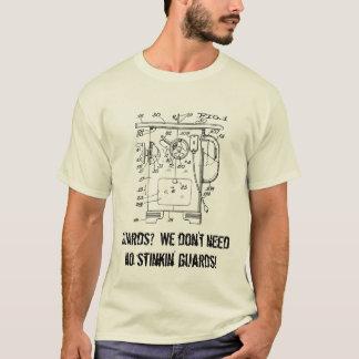 Guards?  We don't need no stinkin' guards! T-Shirt