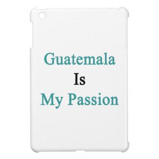 Guatemala es mi pasión