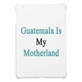 Guatemala es mi patria