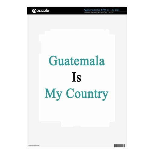 Guatemala Is My Country iPad 3 Decal
