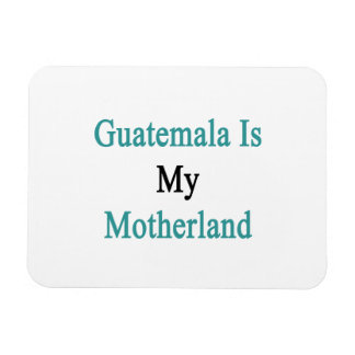 Guatemala Is My Motherland Rectangular Photo Magnet