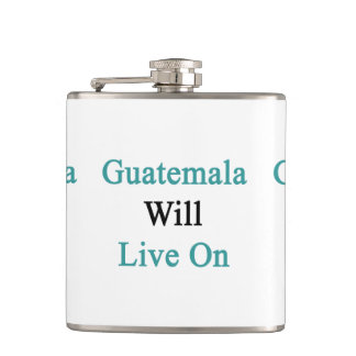 Guatemala Will Live On Hip Flask