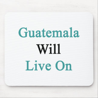 Guatemala Will Live On Mouse Pad