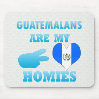 Guatemalans are my Homies Mouse Pad