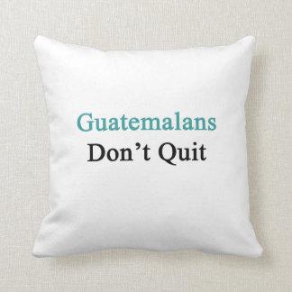 Guatemalans Don't Quit Throw Pillow