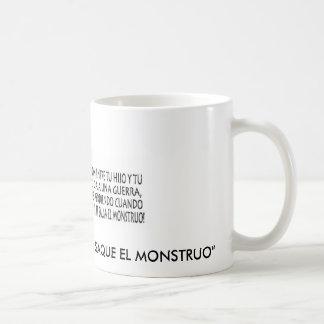 """guerra, """"NO DEJES QUE TU HIJO TE SAQUE EL MONST... Classic White Coffee Mug"""