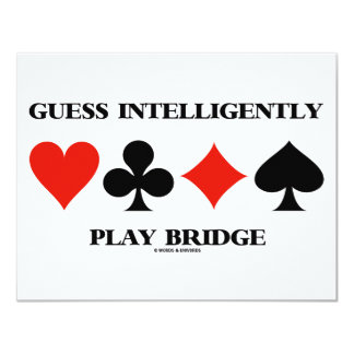 Guess Intelligently Play Bridge (Four Card Suits) Personalized Invite