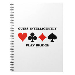 Guess Intelligently Play Bridge (Four Card Suits) Notebook