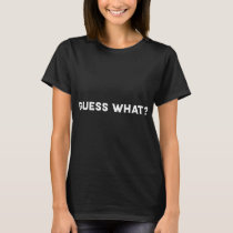 Guess What Chicken Butt Funny farm t-shirts