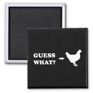 Guess What, Chicken Butt 2 Inch Square Magnet