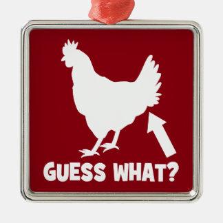 Guess What? Chicken Butt Metal Ornament