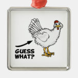 Guess What Chicken Butt Ornaments
